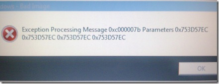 How to fix) Bad Image - Exception Processing Message 0xc000007b